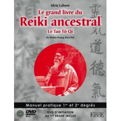 Le grand livre du Reiki ancestral. Le Tao Tö Qi (DVD initiation inclus)