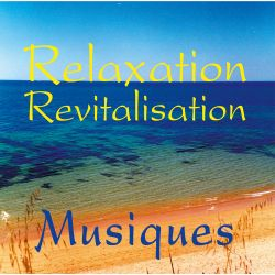 "CD ""Relaxation Revitalisation Musiques"""