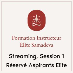 "Streaming ""Instructeur Elite Samadeva"", Session 1, JUSQU'AU 30/05/18"
