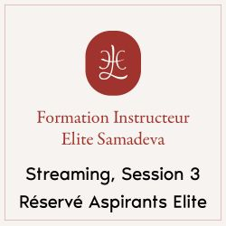 "Streaming ""Instructeur Elite Samadeva"", Session 3, JUSQU'AU 11/10/18"