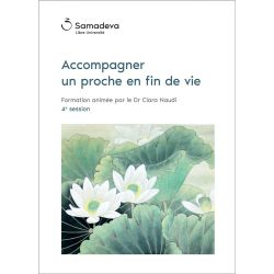 "Streaming ""Accompagner un proche en fin de vie"", Session 4"