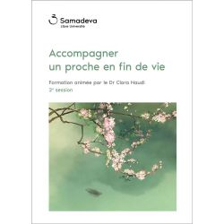 "Streaming ""Accompagner un proche en fin de vie"", Session 2"