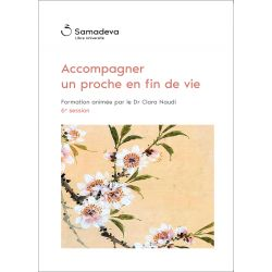 "Streaming ""Accompagner un proche en fin de vie"", Session 6"