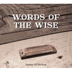 "CD ""words of Words of the wise the wise"", Seekers of the Rose"